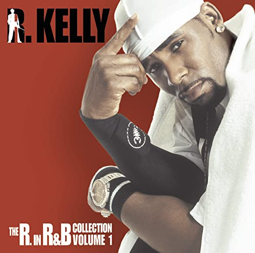 R. Kelly - The R In R&B Collection Vol 1 - Zortam Music