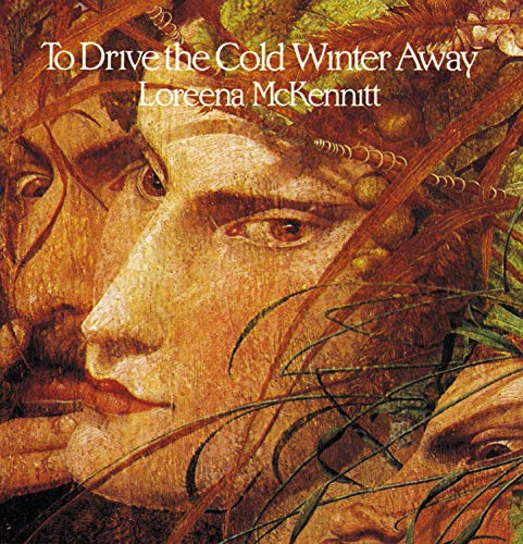 Loreena McKennitt - To Drive The Cold Winter Away (Remastered 2004) - Zortam Music