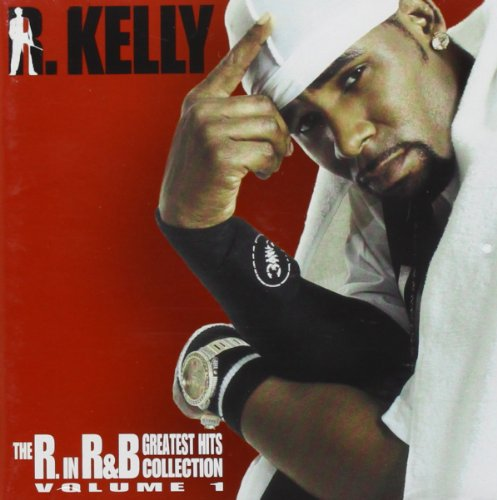 R. Kelly - The R In RnB Collection Vol. 1 - Greatest Hits - Zortam Music