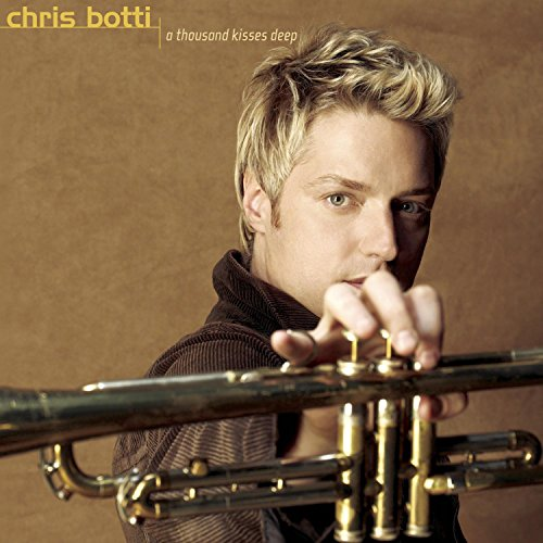 Chris Botti - A Thousand Kisses Deep - Zortam Music