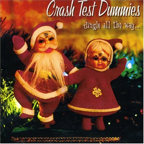 Crash Test Dummies - Jingle All The Way - Zortam Music