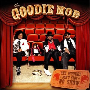 Goodie Mob - One Monkey Don
