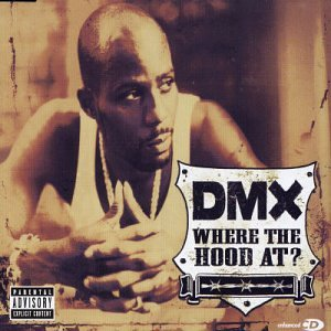 DMX - Where the Hood at? - Zortam Music