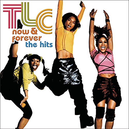 TLC - Now and Forever - The Hits - Zortam Music