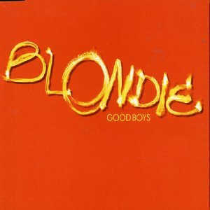 Blondie - Good Boys (AUS) (Single) - Zortam Music