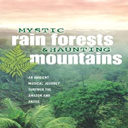 Mystic Rain Forests & Haunting Mountains