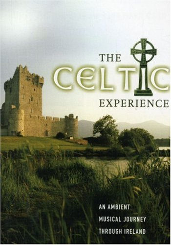 Celtic Experience- An Ambient Musical Journey Thro