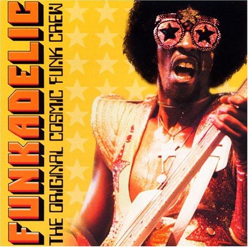 Funkadelic - The Original Cosmic Funk Crew - Zortam Music