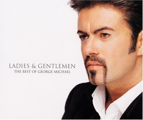 George Michael - Ladies & Gentlemen_ The Best of George Michael (1 of 2) - Zortam Music