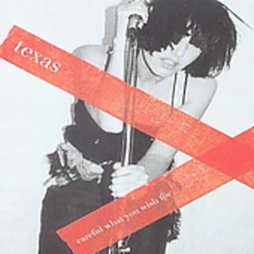 Texas - Careful What You Wish For - Zortam Music