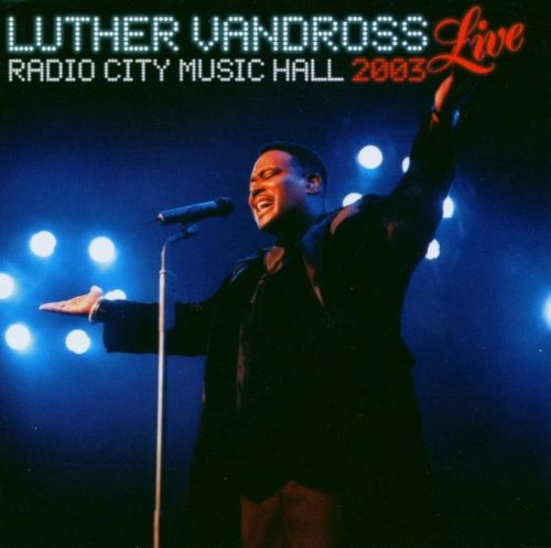 Luther Vandross - Live - Radio City Music Hall 2003 - Zortam Music