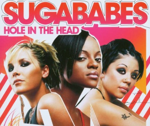 Sugababes - Hole In The Head - Zortam Music