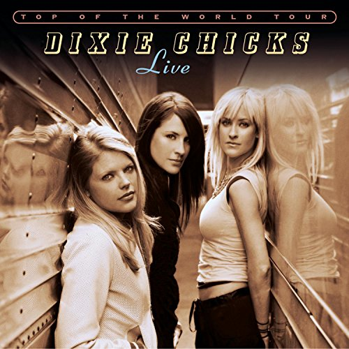 Dixie Chicks - Top Of The World Tour Live (CD - Zortam Music