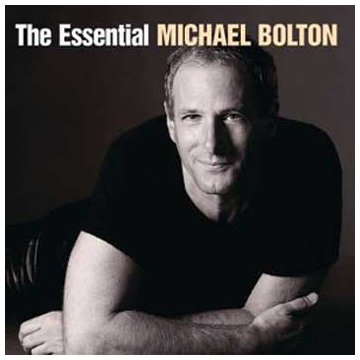 Michael Bolton - The Essential Michael Bolton - Zortam Music