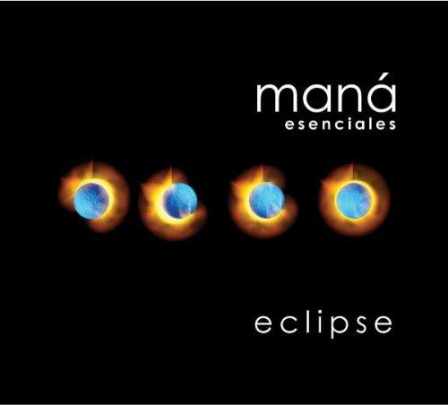 Maná - Esenciales: Eclipse - Zortam Music