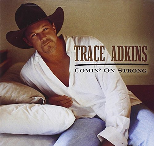 Trace Adkins - Comin on Strong - Zortam Music