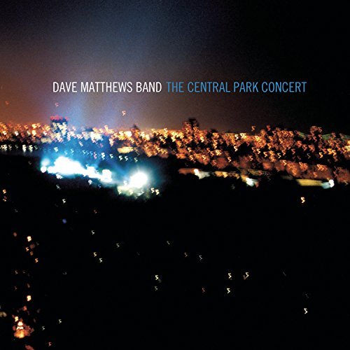 Dave Matthews Band - The Central Park Concert - Zortam Music