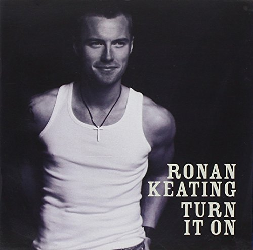 Ronan Keating - Turn It On - Zortam Music