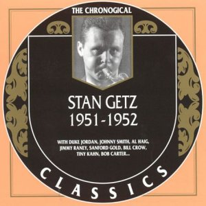 The Chronological Classics: Stan Getz 1951-1952