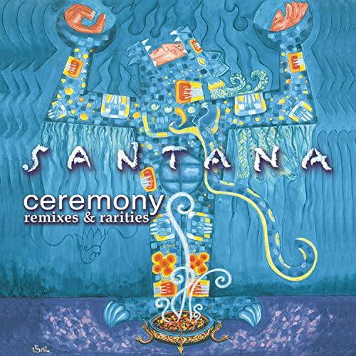 Santana - Ceremony: Remixes & Rarities - Zortam Music