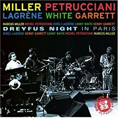 Miller/Petrucciani/Lagrene/White/Garrett: Dreyfus Night in Paris