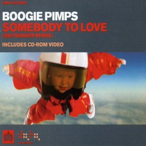 Boogie Pimps - Somebody to Love - Zortam Music