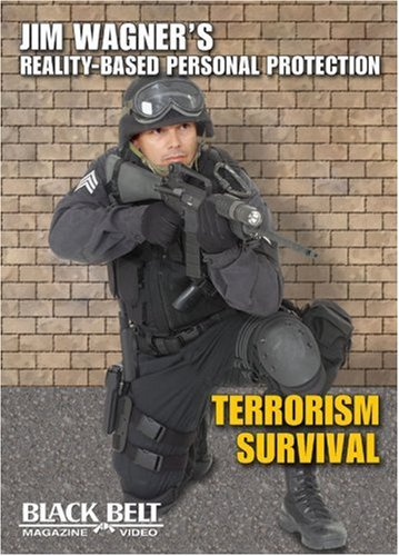 "Jim Wagner's Reality-Personal Protection ""Terrorism Survival"""