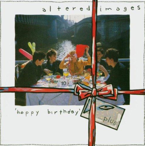 Altered Images - Happy Birthday... Plus - Zortam Music