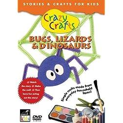 Crazy Crafts: Bugs, Lizards & Dinosaurs