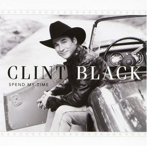 Clint Black - Spend My Time - Zortam Music