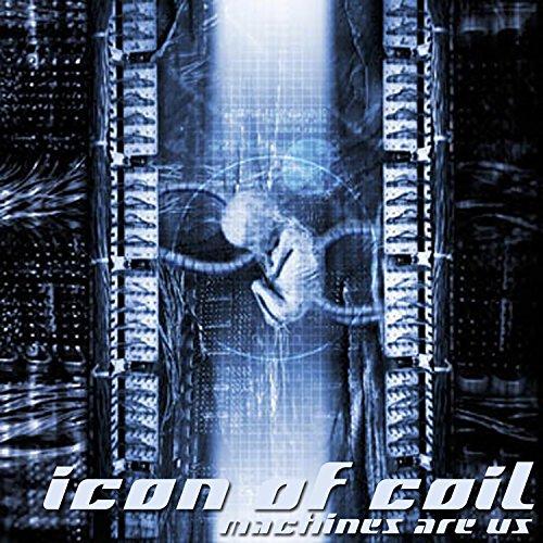Icon Of Coil - Machines Are Us - Zortam Music