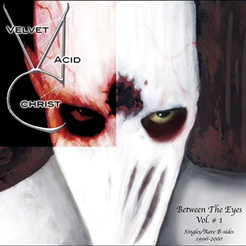 Velvet Acid Christ - Between the Eyes, Vol. 1 - Zortam Music