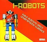 Skivomslag för I-Robots: Italo Electro Disco Underground Classics