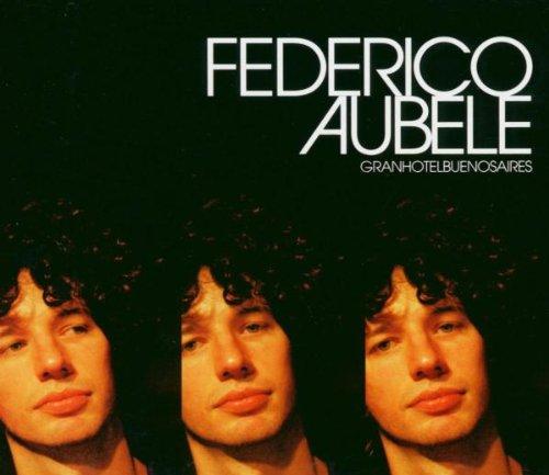 Federico Aubele - Gran Hotel Buenos Aires - Zortam Music