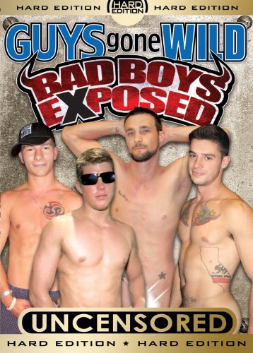 Guys Gone Wild: Bad Boys Exposed