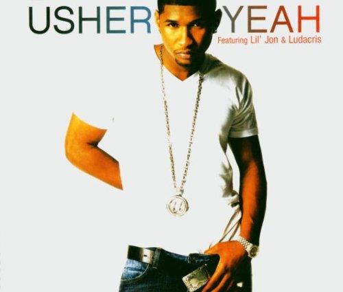 Usher - Yeah (ATL Remix) Feat Lil Jon, Bone Crusher, Nivea, Pastor Troy, Ludacris, Youngbloodz - Zortam Music