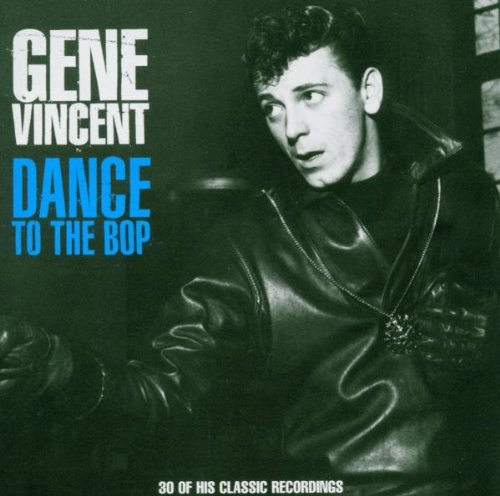 Gene Vincent - Dance to the Bop-the Very Best - Zortam Music