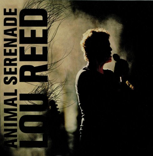 Lou Reed - Animal Serenade (Disc 1) - Zortam Music