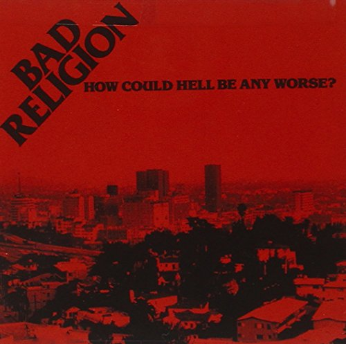 Bad Religion - How Could Hell Be Any Worse - Zortam Music