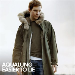 Aqualung - Easier To Lie - Zortam Music