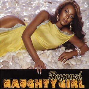 Beyonce - Naughty Girl (Remix Feat Lil Flip) - Zortam Music