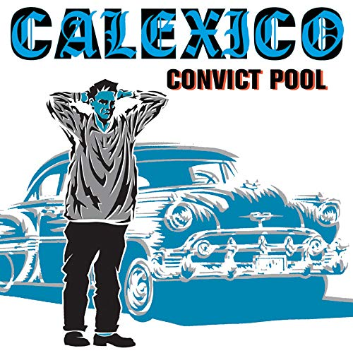 Calexico - Convict Pool - Zortam Music