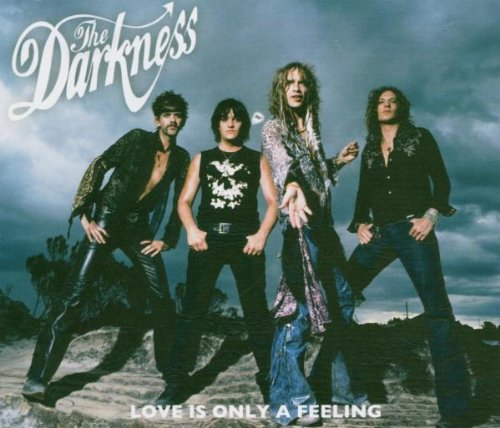 The Darkness - Love is Only a Feeling - Zortam Music