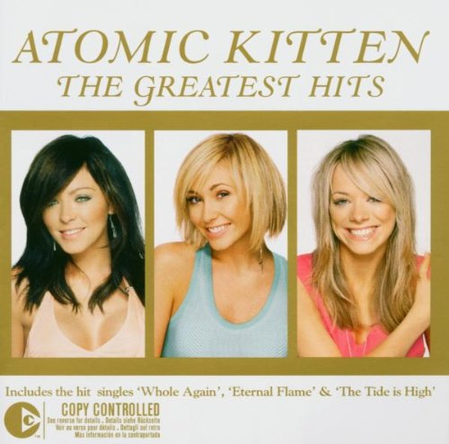 Atomic Kitten - Greatest Hits - Zortam Music