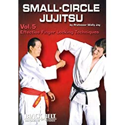 Small-Circle Jujitsu, Vol 5 - Effective Finger Locking Techniques