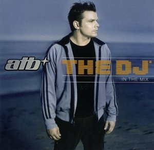 ATB - The DJ In The Mix