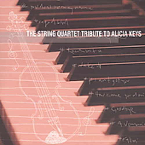 Alicia Keys - The String Quartet Tribute to Alicia Keys - Zortam Music