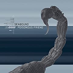 Seabound - Poisonous Friend