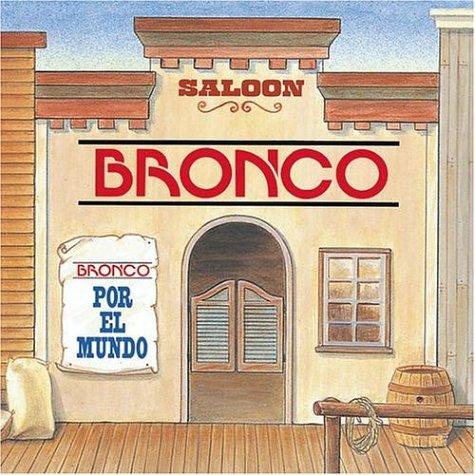 Bronco - Por El Mundo - Zortam Music