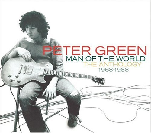 Peter Green - Man Of The World, The Anthology 1968-1988 (Disc 1) - Zortam Music